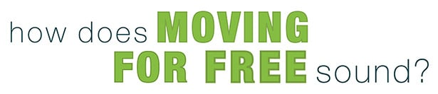 How does moving for free sound?